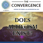 """Publication of First Issue of E-Magazine Convergence on """"Does Altruism Exist?"""" by the Interspiritual Network and Unity.Earth"""