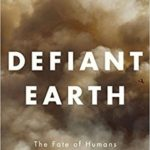 Review of Defiant Earth–Humans Rupture Earth System; Earth Fights Back